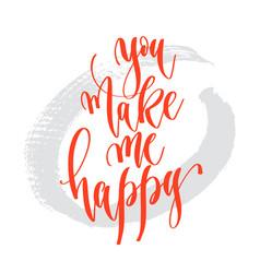 You make me happy - hand lettering inscription vector