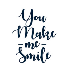 you make me smile quote yellow lettering inside vector image