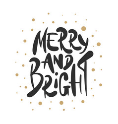 lettering phrase merry and bright for posters vector image