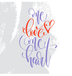 One love one heart - hand lettering inscription vector