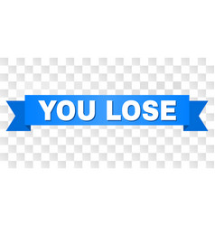 Blue ribbon with you lose caption vector