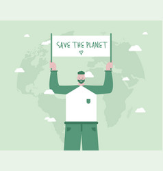 Man with poster support sustainable living concept vector