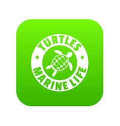 turtles marine life icon green vector image