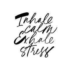Inhale calm exhale stress ink pen lettering vector