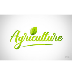 agriculture green leaf word on white background vector image