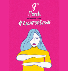Happy womens day 8 march each for equal card vector
