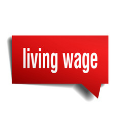 Living wage red 3d speech bubble vector