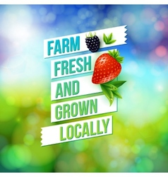 Farm Fresh And Grown Locally vector