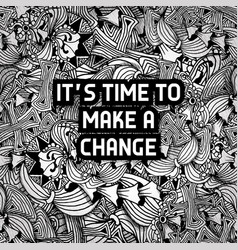 inscription it is time to make change figured vector image