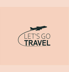 Lets go travel airplane with inscription air vector