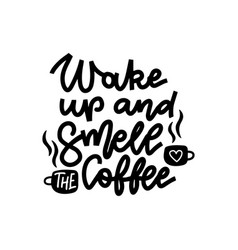wake up and smell coffee - hand drawn vector image