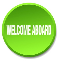 Welcome aboard green round flat isolated push vector