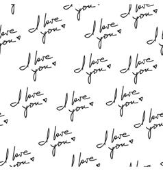 I Love You Hand Written Phrase Seamless Pattern vector image