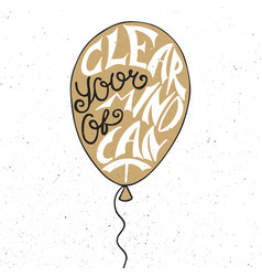 Clear your mind of cant in balloon in golden vector