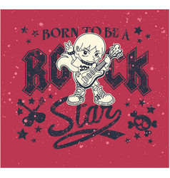 Born to be a rock star vector