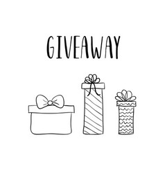 giveaway template hand drawn gift boxes vector image