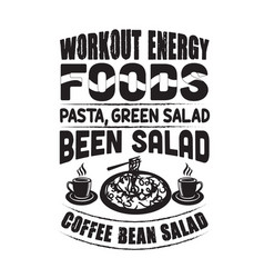 Pasta quote and saying workout energy foods pasta vector