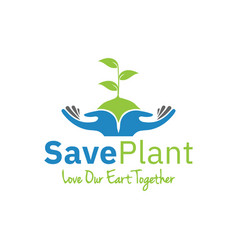 plant in hand logo design save our plant design vector image
