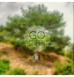 ecological blurred with trees and label Go vector image vector image