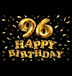 happy birthday 96th celebration gold balloons and vector image