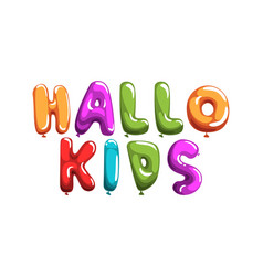 hallo kids phrase colorful glossy bubble shaped vector image