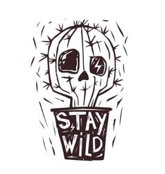 Stay Wild Hand drawn cactus Skull Print vector image