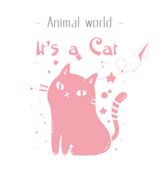 Animal world its a cat pink cat background vector