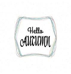 Hello autumn - calligraphic lettering badge label vector