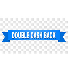 Blue ribbon with double cash back text vector