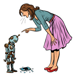 Robot broke the phone woman scolds guilty vector