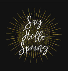 Say hello spring gold glitter background vector