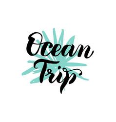 ocean trip lettering vector image