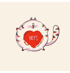 funny cute round cat with word hey on belly vector image