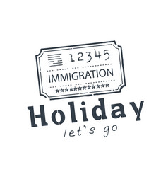 Holiday lets go immigration background ima vector