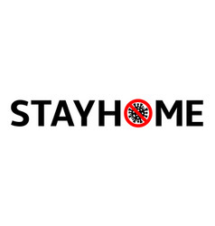 Stay home slogan with stop coronavirus sign vector