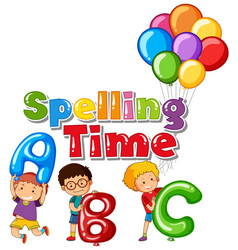 Word design for spelling time with happy kids vector