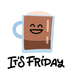 coffee cup with face and it s friday lettering vector image