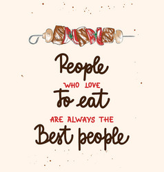 People who love to eat are always best vector