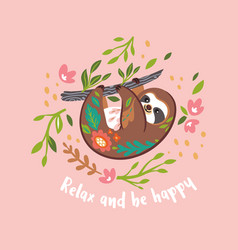 Relax and be happy cute sloth bear animal vector