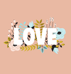 Word - love with flower arrangement vector