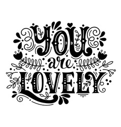 You are lovely Hand lettering with decoration vector