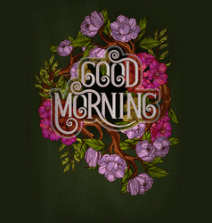 good morning lettering decorated with flowers vector image