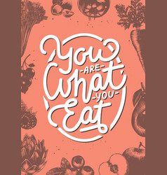 You are what eat modern brush calligraphy vector