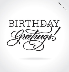 BIRTHDAY GREETINGS hand lettering vector image vector image