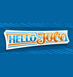 Banner hello july vector