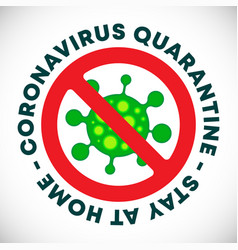 Coronavirus quarantine - stay at home caution sign vector