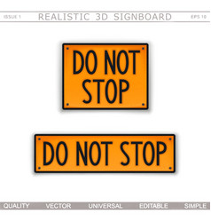 Do not stop road sign top view vector
