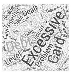 Excessive Credit Card Debt Word Cloud Concept vector image