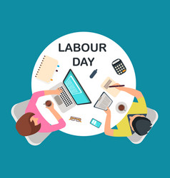 Top view people work at table labour day vector