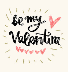 be my valentine hand lettering - handmade vector image